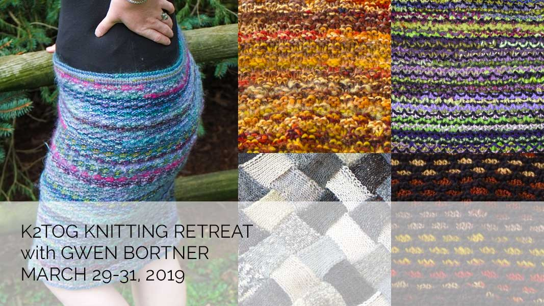K2TOG Knitting with Gwen Bortner