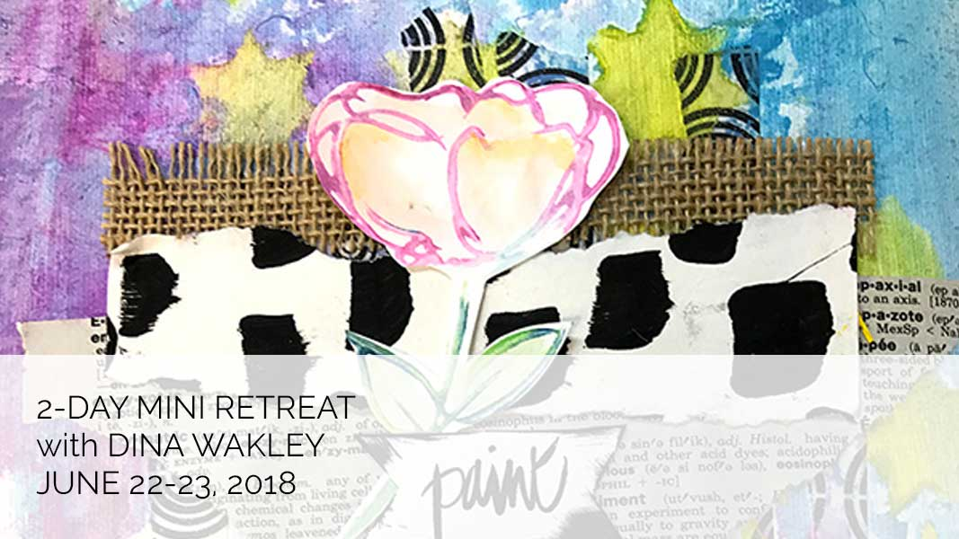 Mini Retreat with Dina Wakley