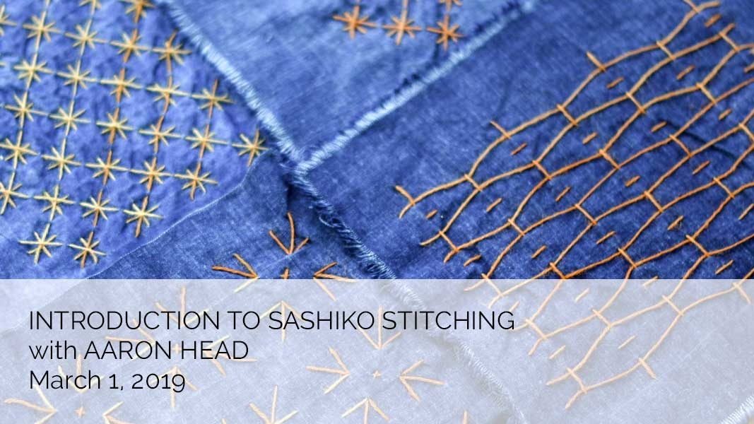 Intro to Sashiko Stitching with Aaron Head