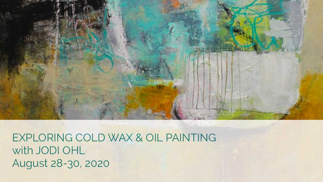 Exploring Cold Wax & Oil Painting with Jody Ohl