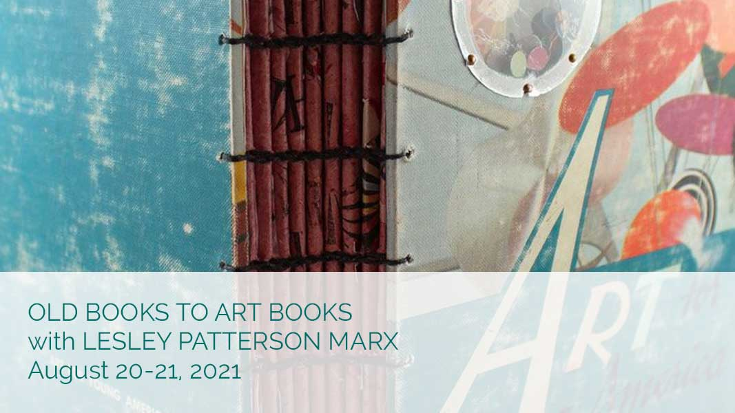 Old Books to Art Books with Lesley Patterson Marx